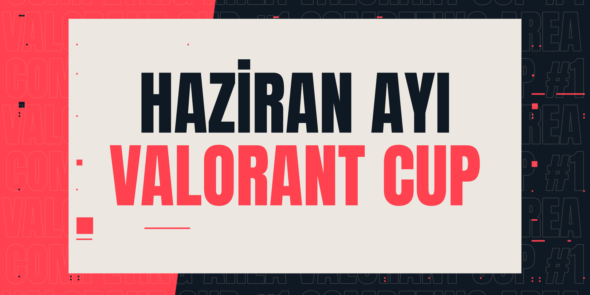 Competing Area Valorant Cup başlamak üzere!