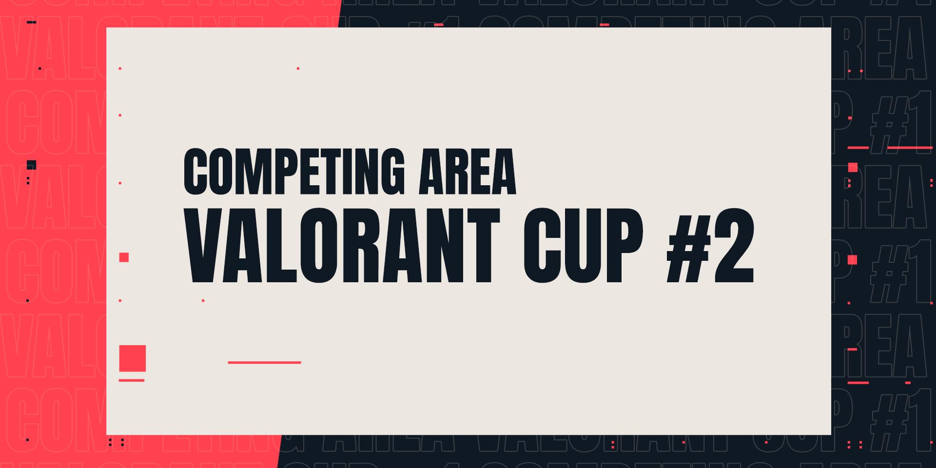 Competing Area Valorant Cup #2 Başlamak Üzere!